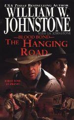 The Hanging Road : Blood Bond - William W. Johnstone