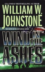 Wind in the Ashes : Ashes - William W Johnstone