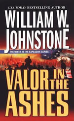 Valor in the Ashes - William W. Johnstone