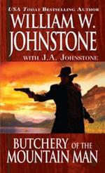 Butchery of the mountain man : Mountain Man - William W. Johnstone