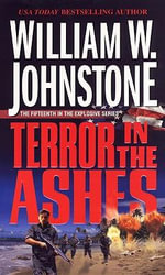 Terror in the Ashes : Ashes - William W. Johnstone