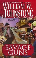 Savage Guns - William W. Johnstone