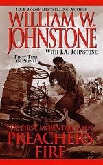 Preacher's Fire : First Mountain Man - William W. Johnstone