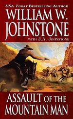 Assault of the Mountain Man - William W. Johnstone