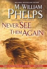 Never See Them Again - M William Phelps