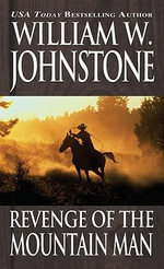 Revenge of the Mountain Man - William W. Johnstone
