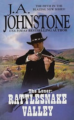 The Loner : Rattlesnake Valley - J. A. Johnstone