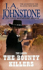 The Loner : The Bounty Killers - J. A. Johnstone