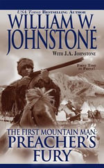 Preachers Fury : The First Mountain Man - William W. Johnstone