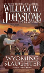 Wyoming Slaughter : A Cotton Pickens Western - William W. Johnstone