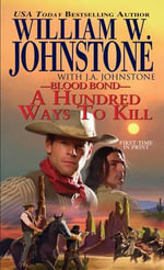 Blood Bond : A Hundred Ways to Kill - William W. Johnstone