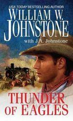 Thunder of Eagles - William W Johnstone