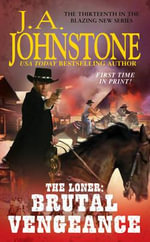 The Loner : Brutal Vengeance - J. A. Johnstone