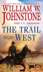 The Trail West - William W. Johnstone