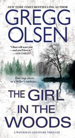 The Girl in the Woods : Waterman & Stark Thriller - Gregg Olsen