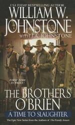 The Brothers O'Brien a Time to Slaughter - William W. Johnstone