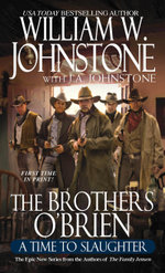 Brothers O'Brien : A Time to Slaughter - William W. Johnstone