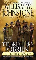 The Brothers O'Brien : The Killing Season - William W. Johnstone
