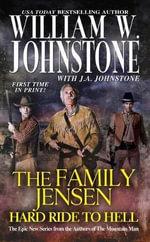 Hard Ride to Hell : Family Jensen - William W. Johnstone
