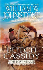 Butch Cassidy the Lost Years : Butch Cassidy the Lost Years - William W Johnstone
