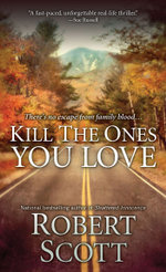 Kill the Ones You Love - Robert Scott
