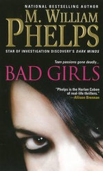 Bad Girls - M. William Phelps