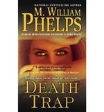 Death Trap - M William Phelps