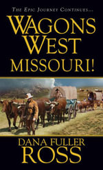 Wagons West : Missouri - Dana Fuller Ross