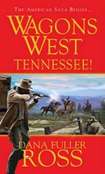 Wagons West : Tennessee! - Dana Fuller Ross