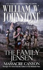 The Family Jensen : Massacre Canyon - William W. Johnstone