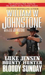 Luke Jensen, Bounty Hunter : Bloody Sunday - William W. Johnstone