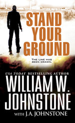 Stand Your Ground - William W. Johnstone
