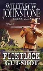 Flintlock : Gunshot - J. A. Johnstone
