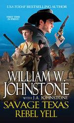 Savage Texas : Rebel Yell - William W. Johnstone