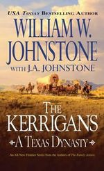 Kerrigans, The : A Texas Dynasty - William W. Johnstone