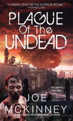 Plague of the Undead - Joe McKinney