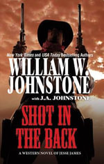 Shot in the Back - William W Johnstone