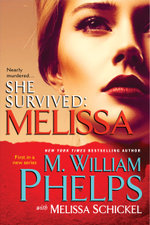 She Survived : Melissa - M. William Phelps