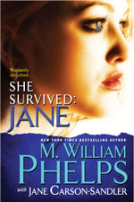 She Survived : Jane - M. William Phelps