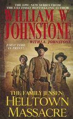 The Family Jensen : Helltown Massacre - William W Johnstone