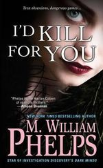 I'd Kill for You - M William Phelps