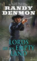Lords of an Empty Land - Randy Denmon