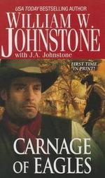 Carnage of Eagles - William W Johnstone