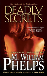 Deadly Secrets - M. William Phelps