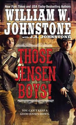 Those Jensen Boys! - William W Johnstone