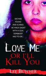 Love Me or I'll Kill You - Lee Butcher