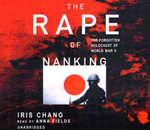 The Rape of Nanking : The Forgotten Holocaust of World War II - Iris Chang