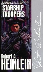 Starship Troopers - Robert A Heinlein