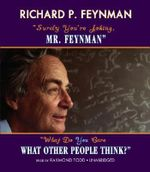 Surely, You're Joking MR Feynman and What Do You Care What Other People Think? - Richard P Feynman
