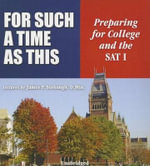 For Such a Time as This : Preparing for College and the SAT I - Dr James P Stobaugh